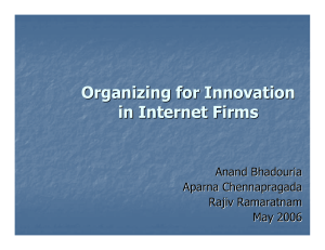 Organizing for Innovation in Internet Firms Anand Bhadouria Aparna Chennapragada