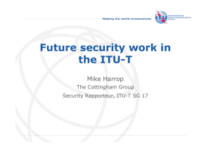 Future security work in the ITU-T Mike Harrop The Cottingham Group