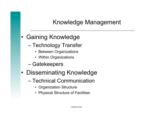 Knowledge Management • Gaining Knowledge • Disseminating Knowledge – Technology Transfer