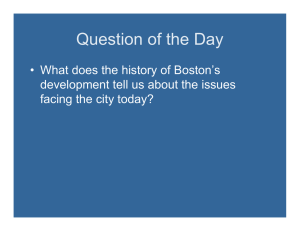 Question of the Day • What does the history of Boston's