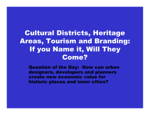 Cultural Districts, Heritage Areas, Tourism and Branding: Come?