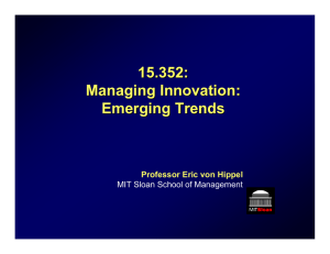 15.352: Managing Innovation: Emerging Trends Professor Eric von Hippel