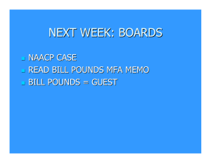 NEXT WEEK: BOARDS NAACP CASE READ BILL POUNDS MFA MEMO