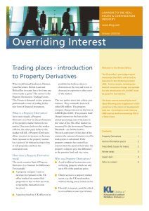 Overriding Interest Trading places - introduction to Property Derivatives LAWYERS TO THE REAL