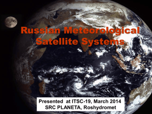 Russian Meteorological Satellite Systems Presented  at ITSC-19, March 2014 SRC PLANETA, Roshydromet
