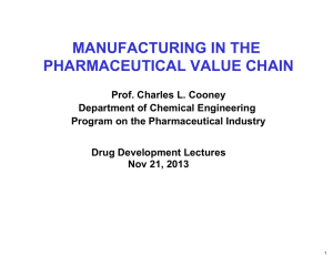 MANUFACTURING IN THE PHARMACEUTICAL VALUE CHAIN