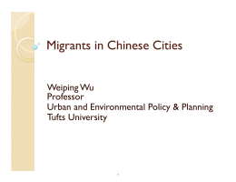 Migrants in Chinese Cities Weiping Wu Professor Urban and Environmental Policy & Planning