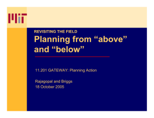 "Planning from ""above"" and ""below"" REVISITING THE FIELD 11.201 GATEWAY: Planning Action"
