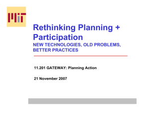 Rethinking Planning + Participation NEW TECHNOLOGIES, OLD PROBLEMS, BETTER PRACTICES