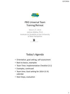 Today's Agenda  PBIS Universal Team Training/Retreat
