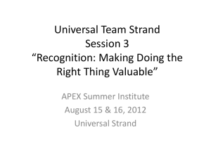 "Universal Team Strand Session 3 ""Recognition: Making Doing the Right Thing Valuable"""