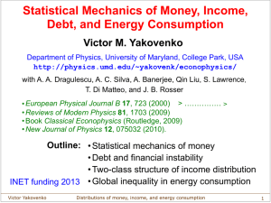 Statistical Mechanics of Money, Income, Debt, and Energy Consumption Victor M. Yakovenko