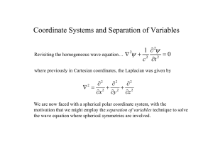 Coordinate Systems and Separation of Variables ψ ∂ 1