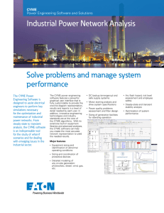 Solve problems and manage system performance Industrial Power Network Analysis CYME