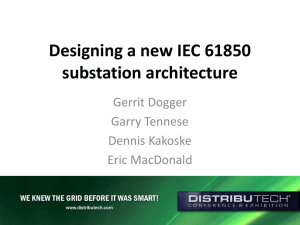 Designing a new IEC 61850 substation architecture Gerrit Dogger Garry Tennese
