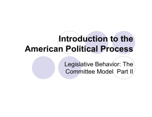 Introduction to the American Political Process Legislative Behavior: The