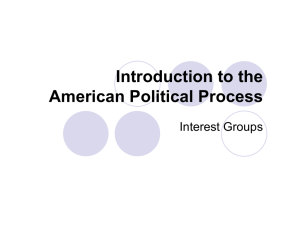 Introduction to the American Political Process Interest Groups