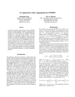 An Approach to State Aggregation for POMDPs Zhengzhu Feng Eric A. Hansen