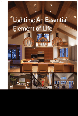Lighting: An Essential Element of Life Fine lighting enhances your environmental experience by