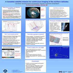 A Canadian satellite mission for continuous imaging of the northern... Environment Canada, Dorval, QC Polar Communication and Weather (PCW) mission