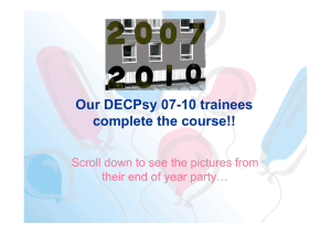 Our DECPsy 07-10 trainees l t th !! complete the course!!