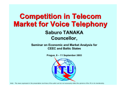 Competition in Telecom Market for Voice Telephony Saburo TANAKA Councellor,
