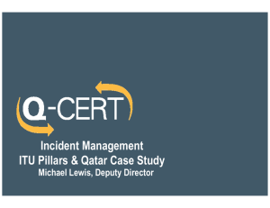 Incident Management ITU Pillars & Qatar Case Study Michael Lewis, Deputy Director