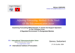 Adjusting Forecasting Methods To the Needs Of The Telecommunication Sector Expert Dialogues