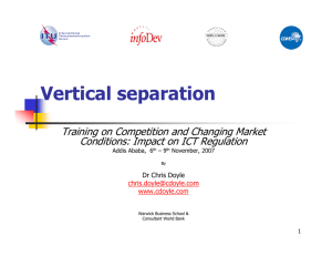 Vertical separation Training on Competition and Changing Market Dr Chris Doyle