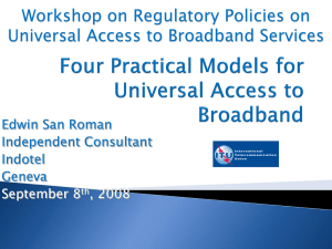 Workshop on Regulatory Policies on Universal Access to Broadband Services Independent Consultant