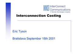 Interconnection Costing Eric Tyson Bratislava September 18th 2001