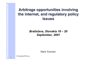 Arbitrage opportunities involving the internet, and regulatory policy issues