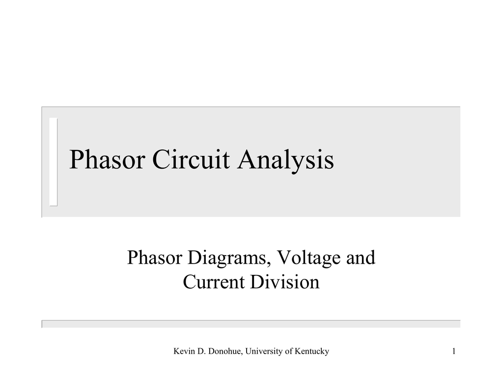Phasor Circuit Analysis Phasor Diagrams, Voltage and Current Division