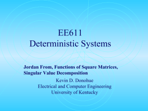 EE611 Deterministic Systems Jordan From, Functions of Square Matrices, Singular Value Decomposition