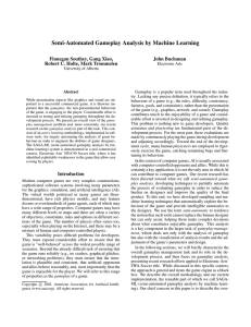 Semi-Automated Gameplay Analysis by Machine Learning Finnegan Southey, Gang Xiao, John Buchanan