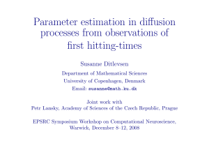 Parameter estimation in diffusion processes from observations of first hitting-times Susanne Ditlevsen