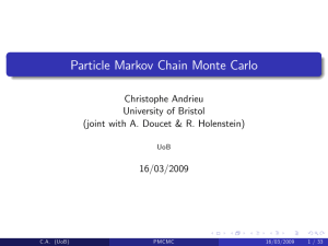 Particle Markov Chain Monte Carlo Christophe Andrieu University of Bristol