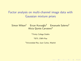 Factor analysis on multi-channel image data with Gaussian mixture priors Simon Wilson