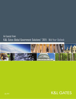 K&L Gates Global Government Solutions 2011: Mid-Year Outlook An Excerpt From: