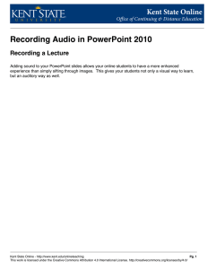 Recording Audio in PowerPoint 2010 Recording a Lecture