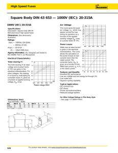 Square Body DIN 43 653 — 1000V (IEC): 20-315A Arc Voltage