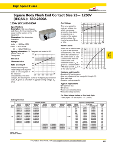 Square Body Flush End Contact Size 23— 1250V (IEC/UL): 630-2800A