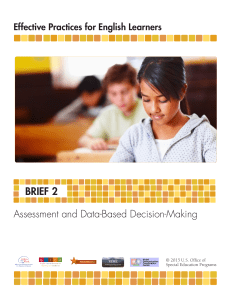 BRIEF 2 Assessment and Data-Based Decision-Making Effective Practices for English Learners