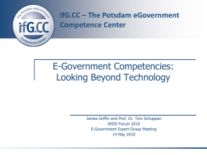 E-Government Competencies: Looking Beyond Technology IfG.CC – The Potsdam eGovernment Competence Center