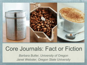 Core Journals: Fact or Fiction Barbara Butler, University of Oregon