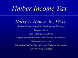 Timber Income Tax Harry L. Haney, Jr., Ph.D.