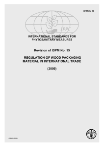 Revision of ISPM No. 15 REGULATION OF WOOD PACKAGING