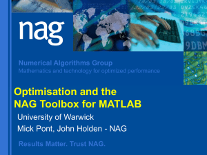 Optimisation and the NAG Toolbox for MATLAB University of Warwick