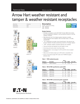Arrow Hart weather resistant and tamper & weather resistant receptacles Description Design features
