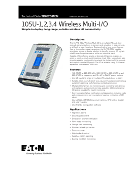 105U-1,2,3,4 Wireless Multi-I/O TD032001EN Simple‑to‑deploy, long‑range, reliable wireless I/O connectivity Description